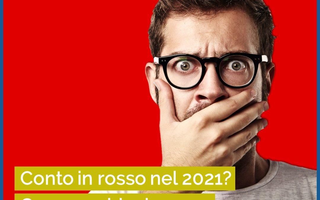 Conto in rosso nel 2021? Cosa cambia davvero